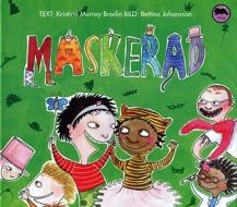 Maskerad by Kristina Murray Brodin